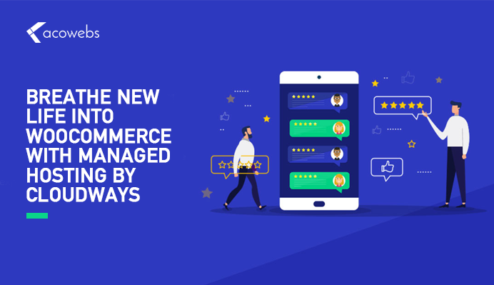 Breathe New Life into WooCommerce with Managed Hosting by Cloudways