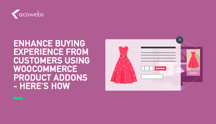 Enhance Buying Experience from Customers Using WooCommerce Product Addons