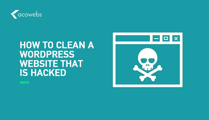 How to Clean a WordPress Website That is Hacked?