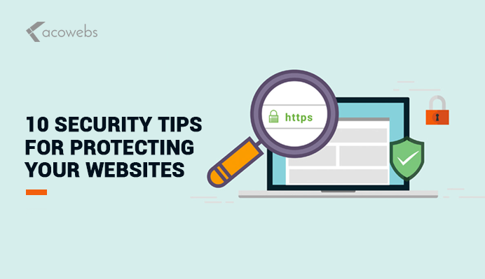 10 Security Tips To Protect Your Websites from Hackers