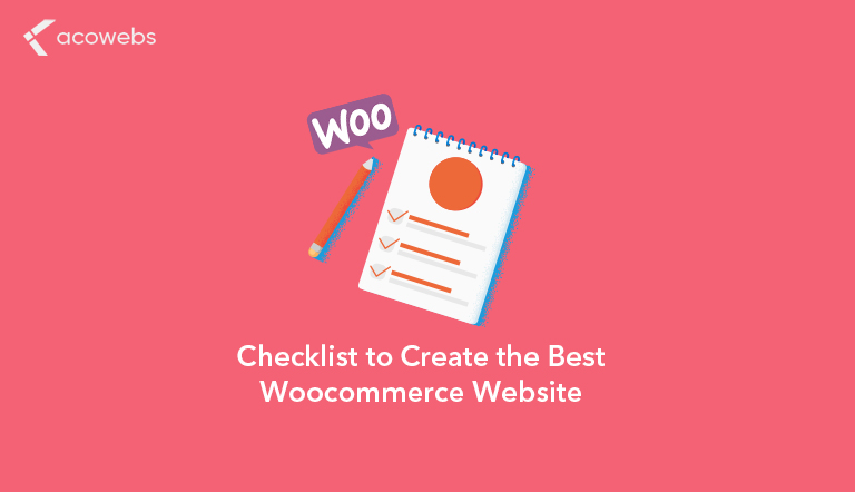 Checklist to Create the Best WooCommerce Website