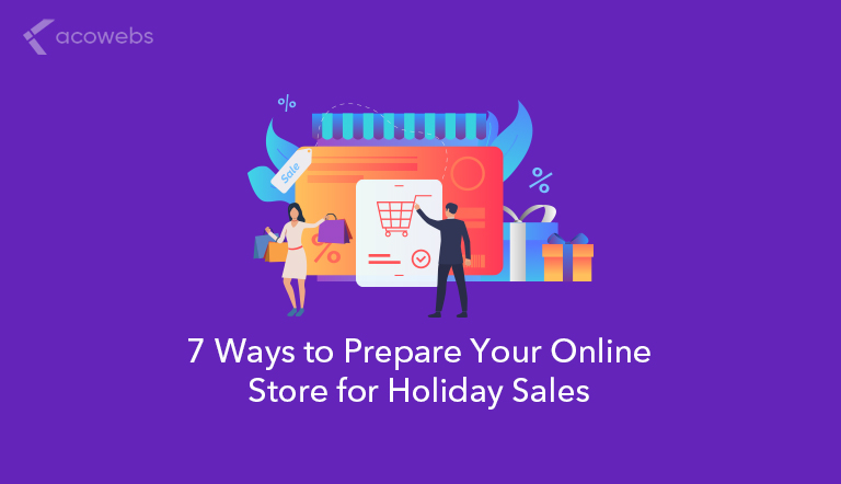7 Ways to Prepare Your Online Store for Holiday Sales