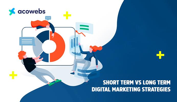 Short Term Vs Long Term Digital Marketing Strategies