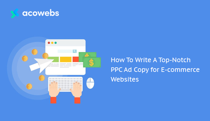 How To Write A Top-Notch PPC Ad Copy for E-commerce Websites