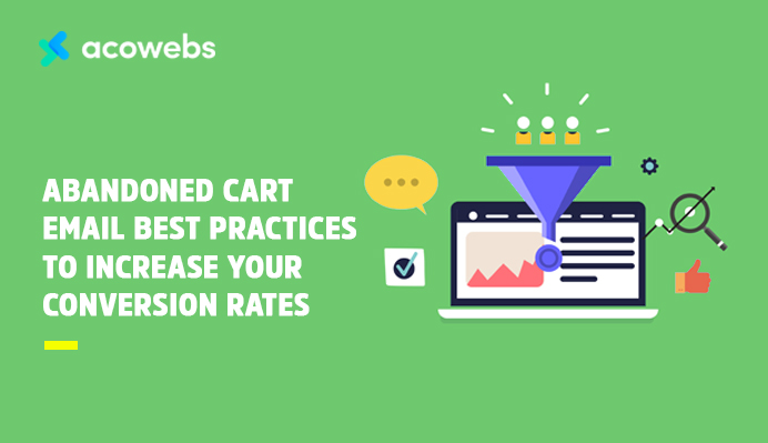10 Best Practices to Increase Your Conversion Rates Using Abandoned Cart Emails