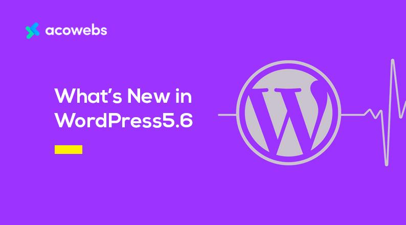 What's New in WordPress 5.6