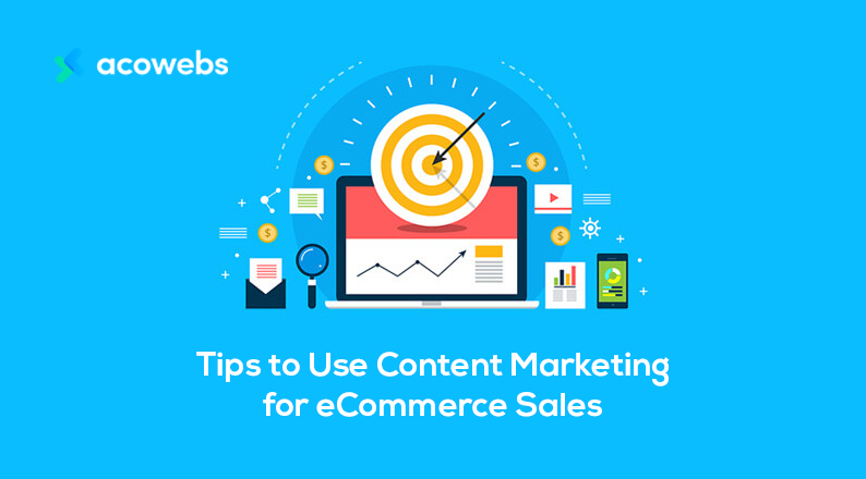 Tips to Use Content Marketing for eCommerce Sales