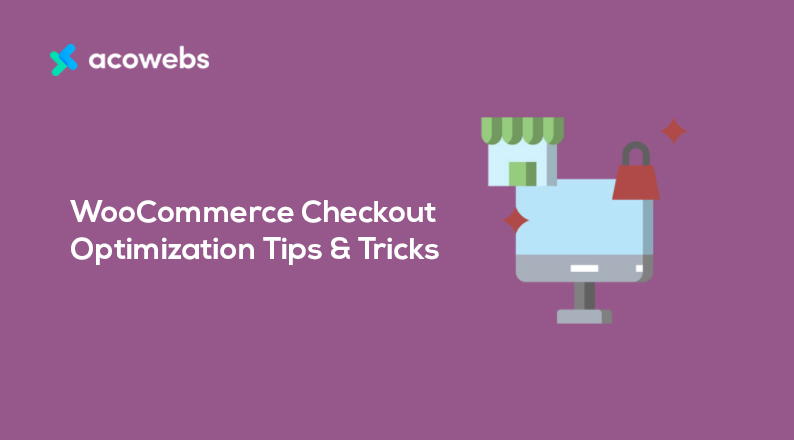 WooCommerce Checkout Optimization Tips & Tricks
