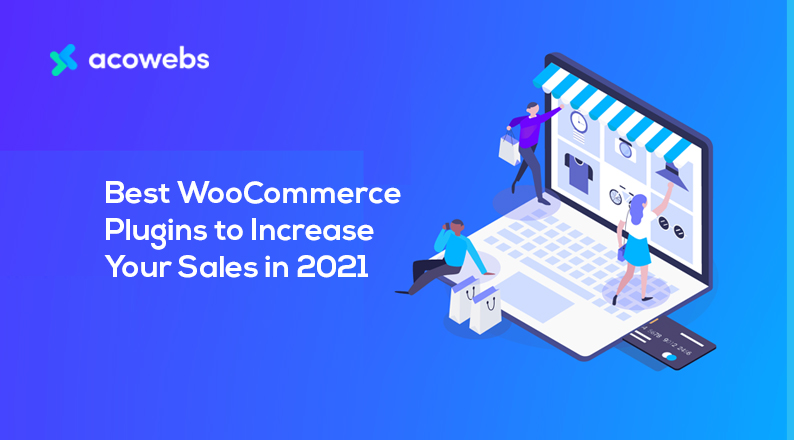 Best WooCommerce Plugins to Increase Your Sales in 2021