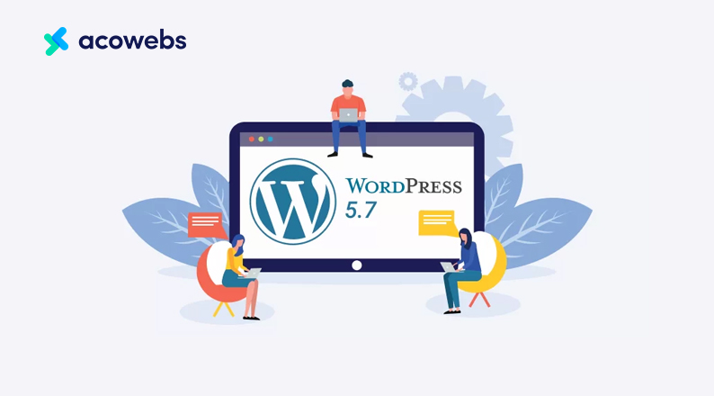 WordPress 5.7 Release; New And Updated Features And Specifications