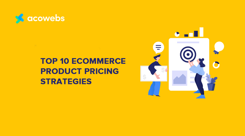 Top 10 eCommerce Product Pricing Strategies