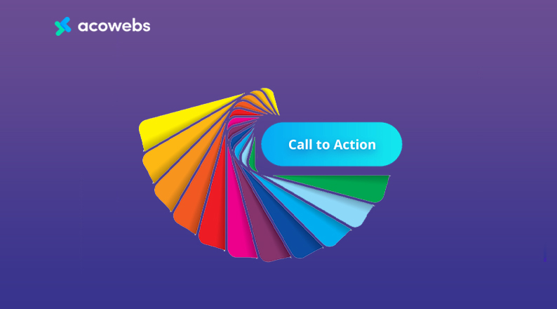 Call To Action Colors: How to Choose the Perfect Color for Your CTA Buttons