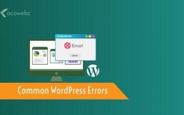 12 Common WordPress Errors and How to Fix Them