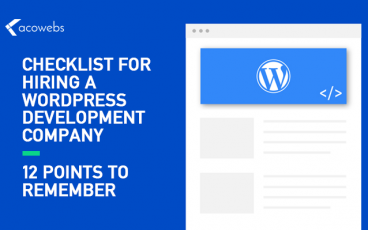 12 Tips and Checklist for Hiring a WordPress Development Company